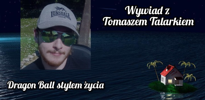 Dragon Ball as a lifestyle - interview with Tomasz Talarek